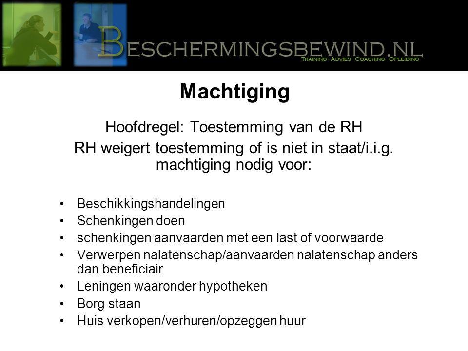 Hoofdregel: Toestemming van de RH RH weigert toestemming of is niet in staat/i.i.g.