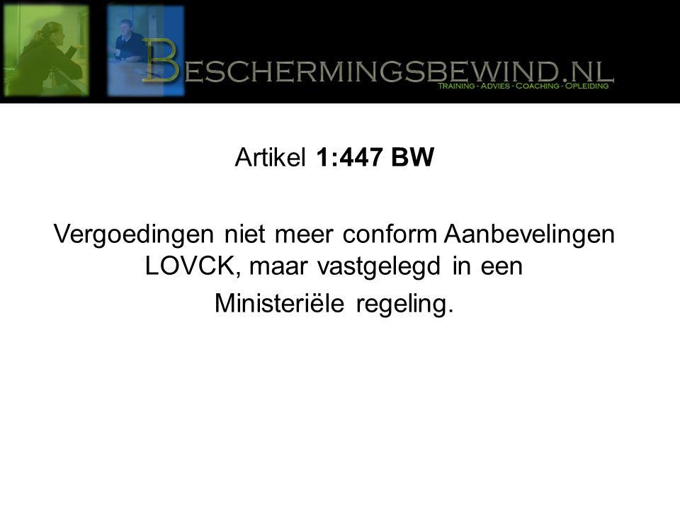 Artikel 1:447 BW Vergoedingen niet meer conform Aanbevelingen LOVCK, maar vastgelegd in een Ministeriële regeling.