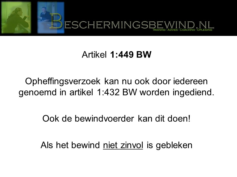 Artikel 1:449 BW Opheffingsverzoek kan nu ook door iedereen genoemd in artikel 1:432 BW worden ingediend.