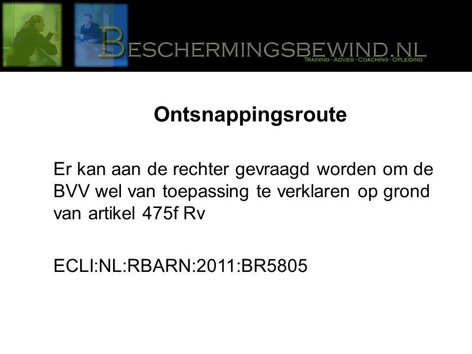 Ontsnappingsroute Er kan aan de rechter gevraagd worden om de BVV wel van toepassing te verklaren op grond van artikel 475f Rv ECLI:NL:RBARN:2011:BR5805