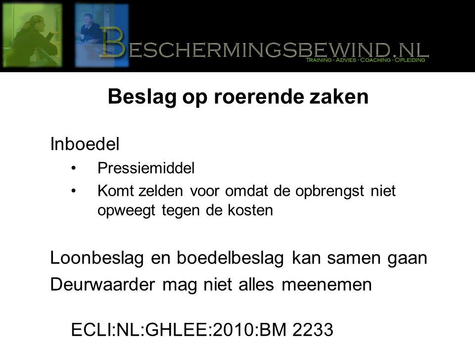 Beslag op roerende zaken Inboedel Pressiemiddel Komt zelden voor omdat de opbrengst niet opweegt tegen de kosten Loonbeslag en boedelbeslag kan samen gaan Deurwaarder mag niet alles meenemen ECLI:NL:GHLEE:2010:BM 2233