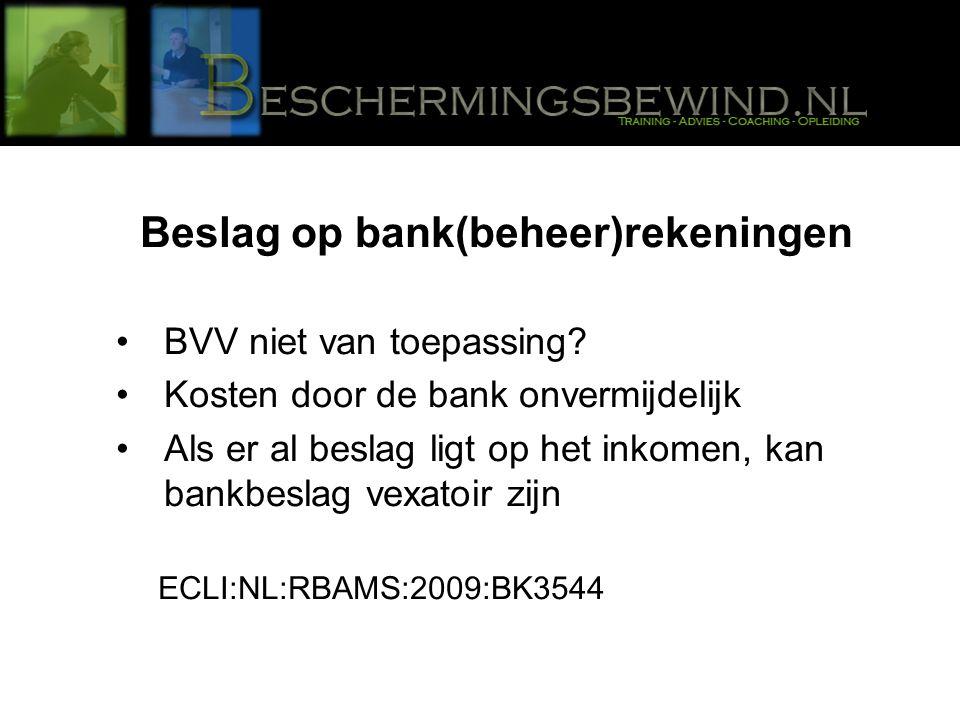 Beslag op bank(beheer)rekeningen BVV niet van toepassing.