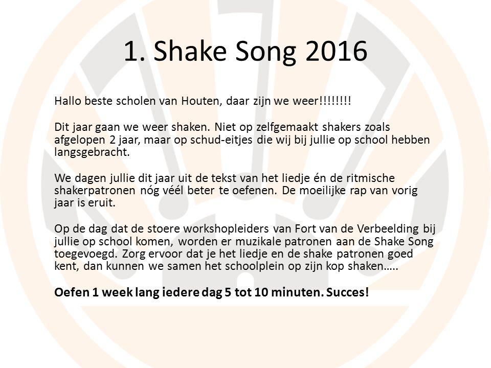 1. Shake Song 2016 Hallo beste scholen van Houten, daar zijn we weer!!!!!!!.