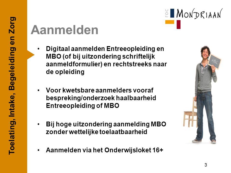 Aanmelden Digitaal aanmelden Entreeopleiding en MBO (of bij uitzondering schriftelijk aanmeldformulier) en rechtstreeks naar de opleiding Voor kwetsba
