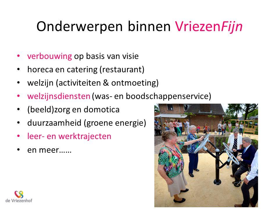Onderwerpen binnen VriezenFijn verbouwing op basis van visie horeca en catering (restaurant) welzijn (activiteiten & ontmoeting) welzijnsdiensten (was