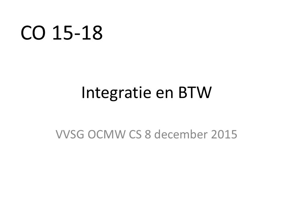 Integratie en BTW VVSG OCMW CS 8 december 2015 CO 15-18