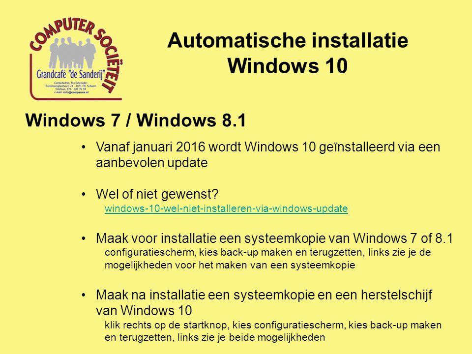 Automatische installatie Windows 10 Windows 7 / Windows 8.1 Vanaf januari 2016 wordt Windows 10 geïnstalleerd via een aanbevolen update Wel of niet gewenst.