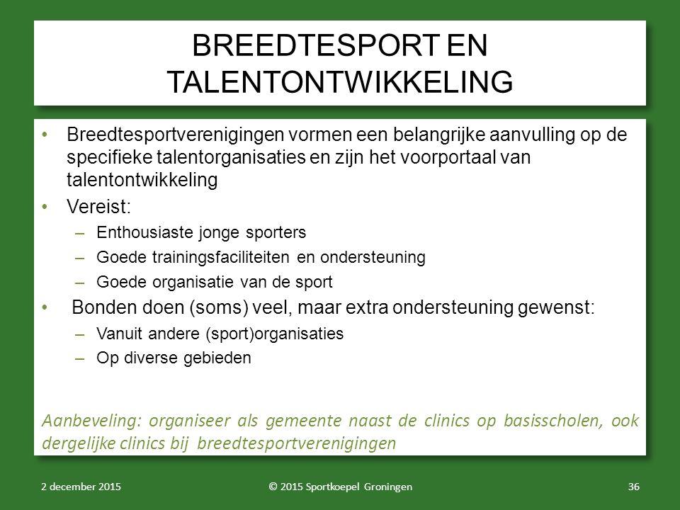 BREEDTESPORT EN TALENTONTWIKKELING Breedtesportverenigingen vormen een belangrijke aanvulling op de specifieke talentorganisaties en zijn het voorport