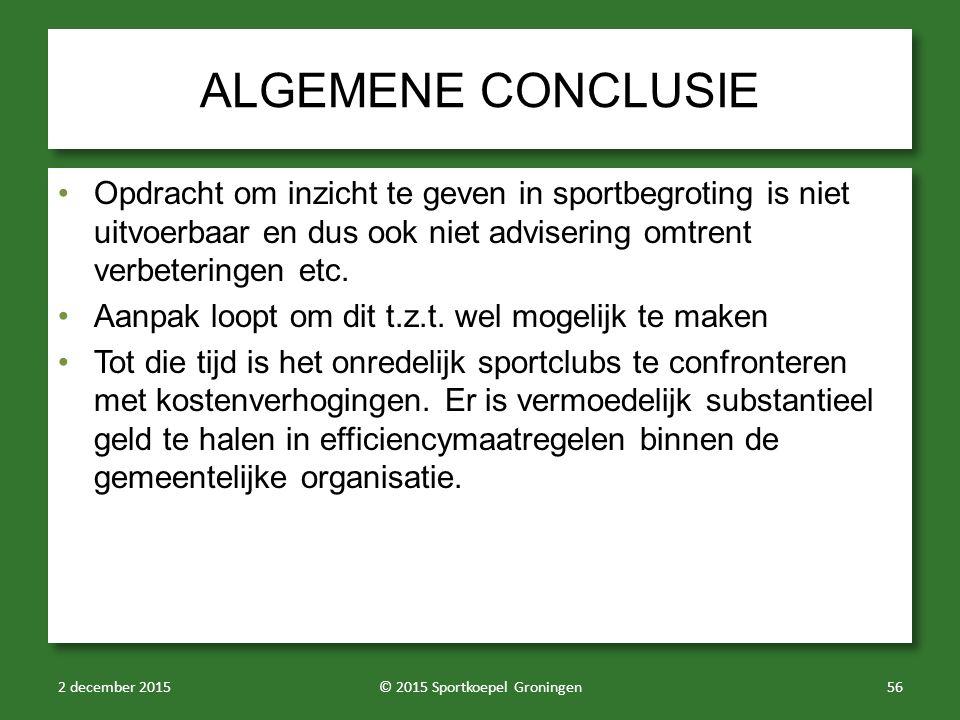 ALGEMENE CONCLUSIE Opdracht om inzicht te geven in sportbegroting is niet uitvoerbaar en dus ook niet advisering omtrent verbeteringen etc. Aanpak loo