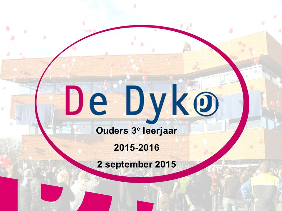 1 1 Ouders 3 e leerjaar 2015-2016 2 september 2015