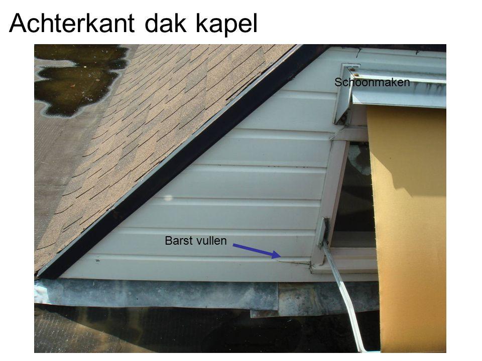 Achterkant dak kapel Barst vullen Schoonmaken