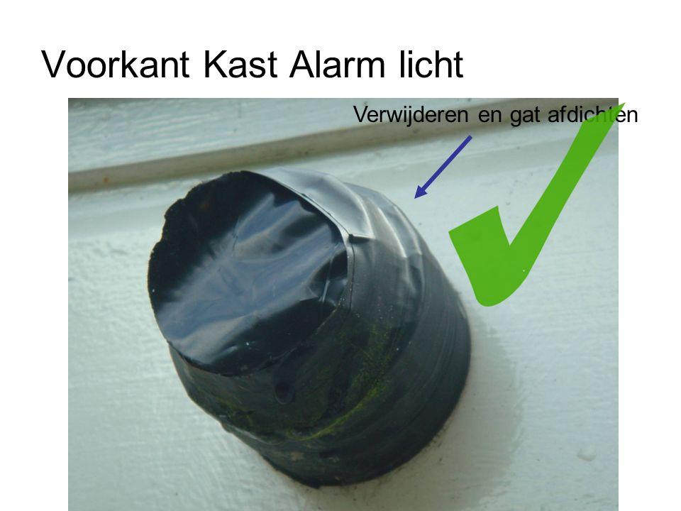 Voorkant Kast Alarm licht Verwijderen en gat afdichten
