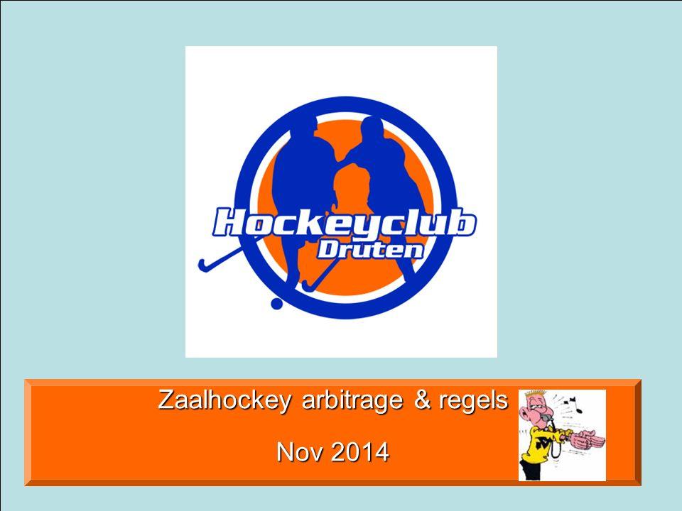 4 november 2007Informatiebijeenkomst HCD Zaalhockey arbitrage & regels Nov 2014