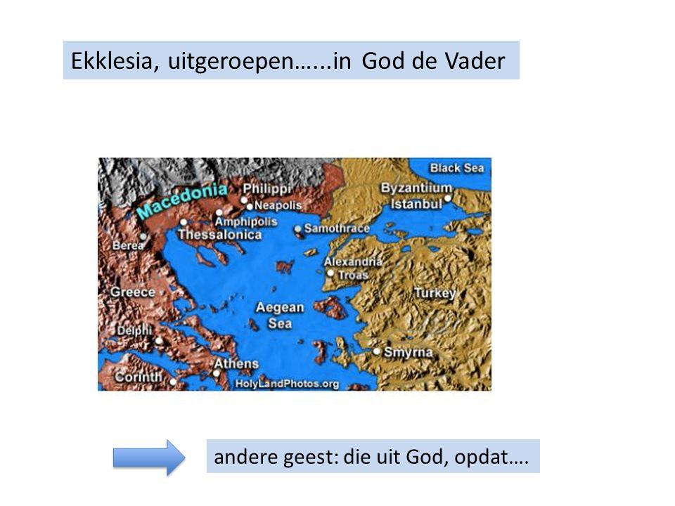 Ekklesia, uitgeroepen…...in God de Vader en in de Heer Jezus Christus