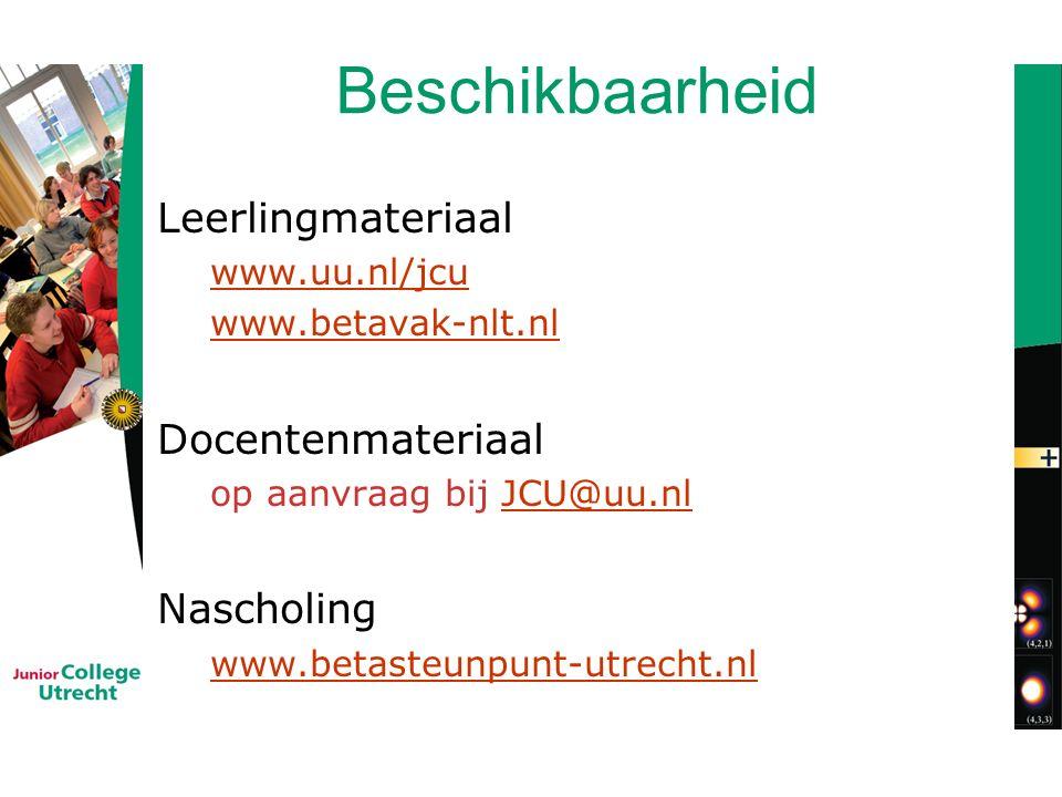 Beschikbaarheid Leerlingmateriaal www.uu.nl/jcu www.betavak-nlt.nl Docentenmateriaal op aanvraag bij JCU@uu.nlJCU@uu.nl Nascholing www.betasteunpunt-utrecht.nl