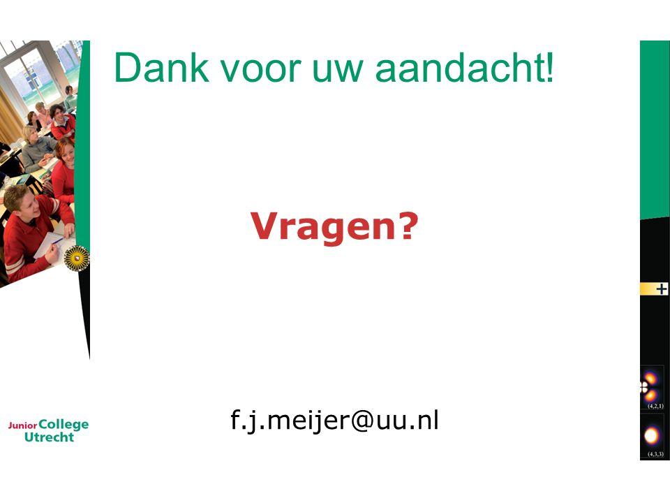 Dank voor uw aandacht! Vragen f.j.meijer@uu.nl