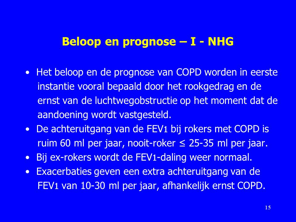 Beloop en prognose – I - NHG Het beloop en de prognose van COPD worden in eerste instantie vooral bepaald door het rookgedrag en de ernst van de lucht