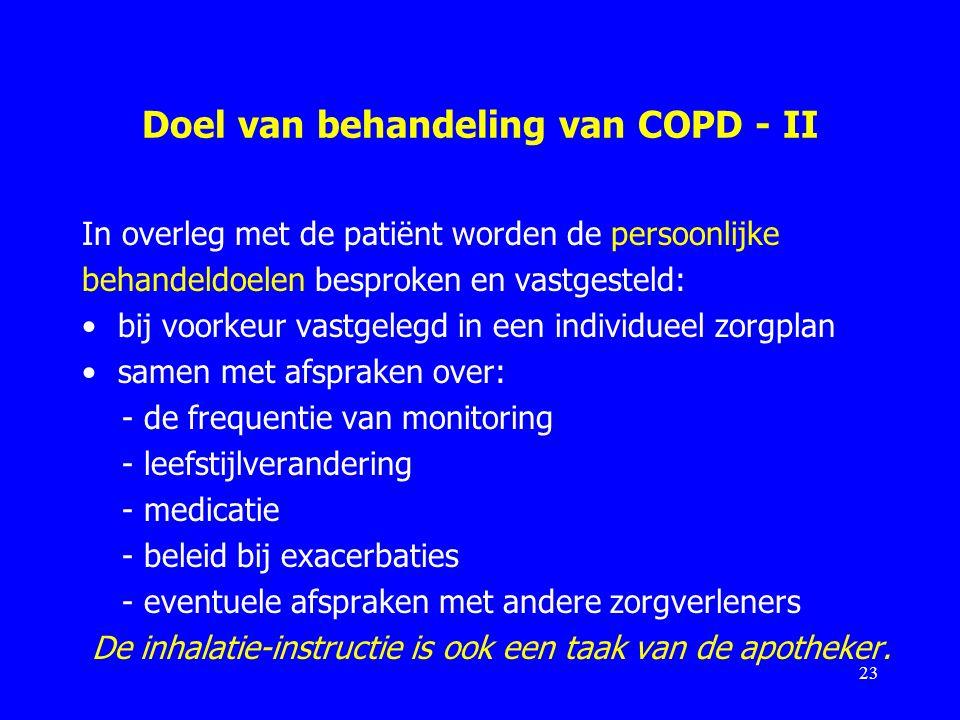 Doel van behandeling van COPD - II In overleg met de patiënt worden de persoonlijke behandeldoelen besproken en vastgesteld: bij voorkeur vastgelegd i