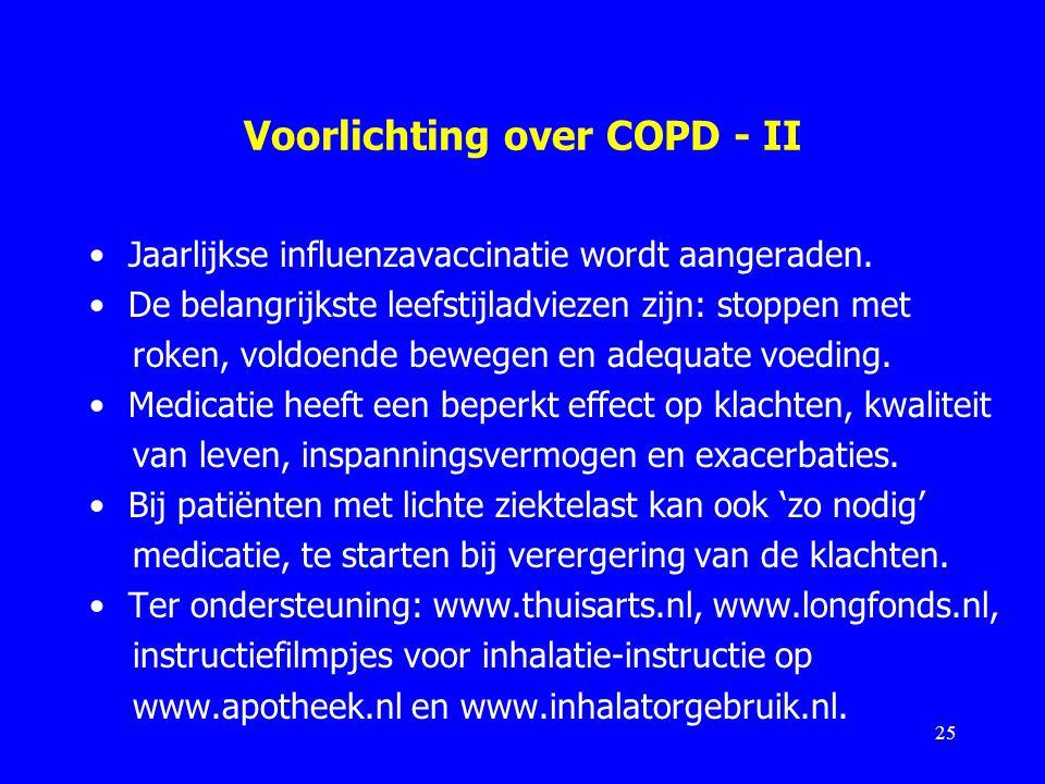 Voorlichting over COPD - II Jaarlijkse influenzavaccinatie wordt aangeraden. De belangrijkste leefstijladviezen zijn: stoppen met roken, voldoende bew