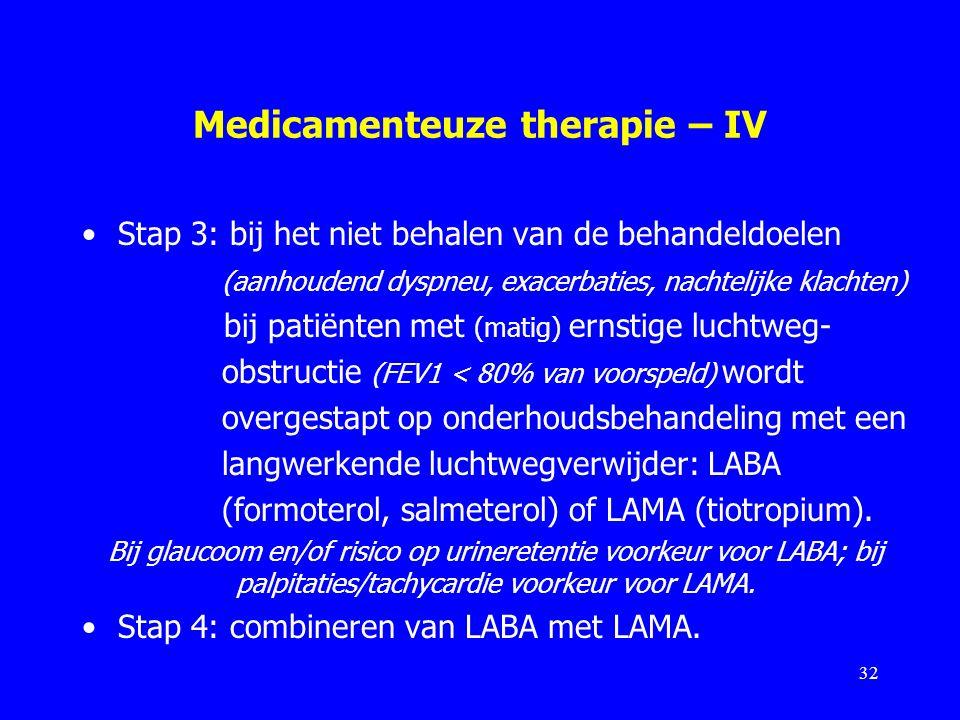 Medicamenteuze therapie – IV Stap 3: bij het niet behalen van de behandeldoelen (aanhoudend dyspneu, exacerbaties, nachtelijke klachten) bij patiënten