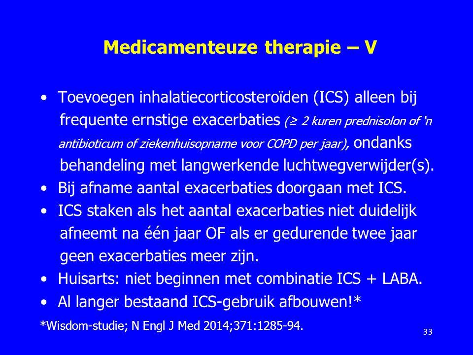 Medicamenteuze therapie – V Toevoegen inhalatiecorticosteroïden (ICS) alleen bij frequente ernstige exacerbaties (≥ 2 kuren prednisolon of 'n antibiot