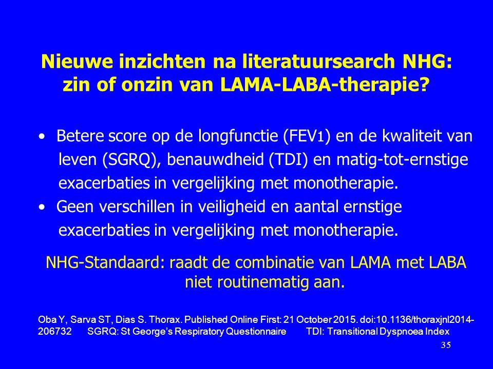 Nieuwe inzichten na literatuursearch NHG: zin of onzin van LAMA-LABA-therapie? Betere score op de longfunctie (FEV 1 ) en de kwaliteit van leven (SGRQ