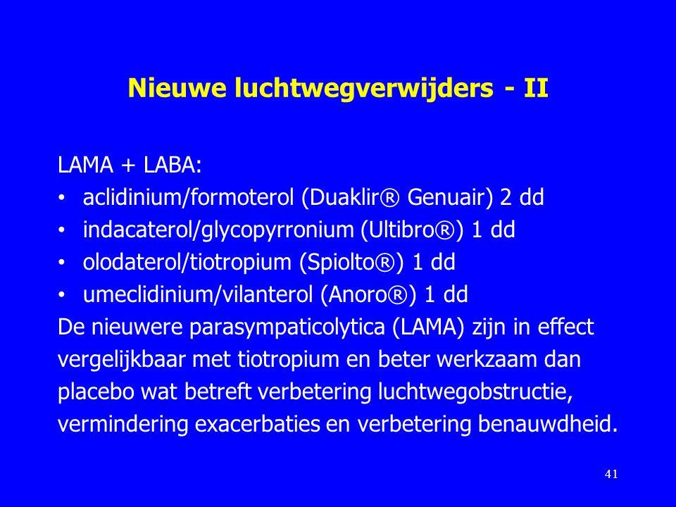 Nieuwe luchtwegverwijders - II LAMA + LABA: aclidinium/formoterol (Duaklir® Genuair) 2 dd indacaterol/glycopyrronium (Ultibro®) 1 dd olodaterol/tiotro