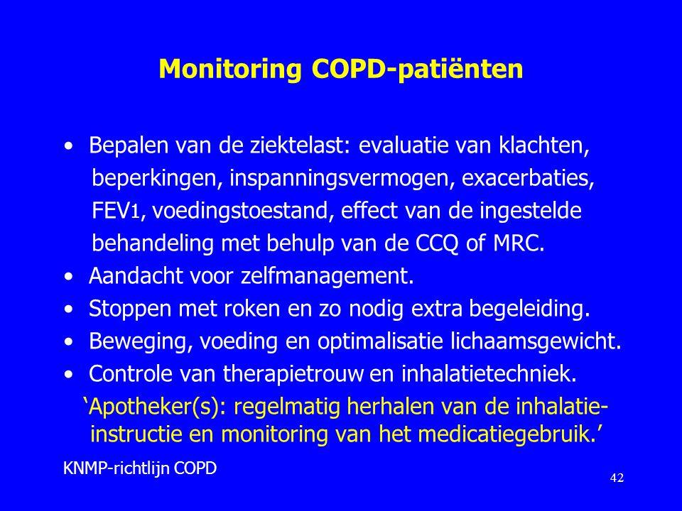 Monitoring COPD-patiënten Bepalen van de ziektelast: evaluatie van klachten, beperkingen, inspanningsvermogen, exacerbaties, FEV 1, voedingstoestand,