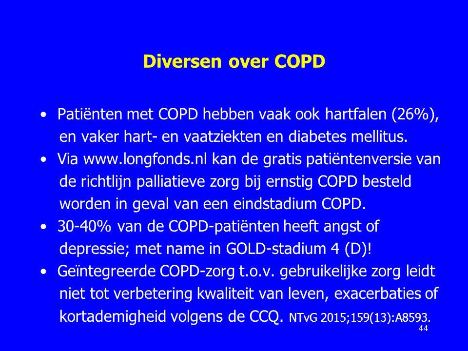 Diversen over COPD Patiënten met COPD hebben vaak ook hartfalen (26%), en vaker hart- en vaatziekten en diabetes mellitus. Via www.longfonds.nl kan de