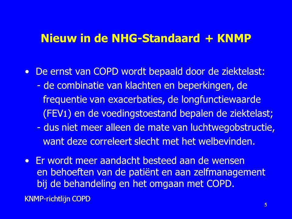 Nieuw in de NHG-Standaard + KNMP De ernst van COPD wordt bepaald door de ziektelast: - de combinatie van klachten en beperkingen, de frequentie van ex
