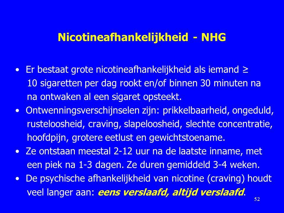 Nicotineafhankelijkheid - NHG Er bestaat grote nicotineafhankelijkheid als iemand ≥ 10 sigaretten per dag rookt en/of binnen 30 minuten na na ontwaken