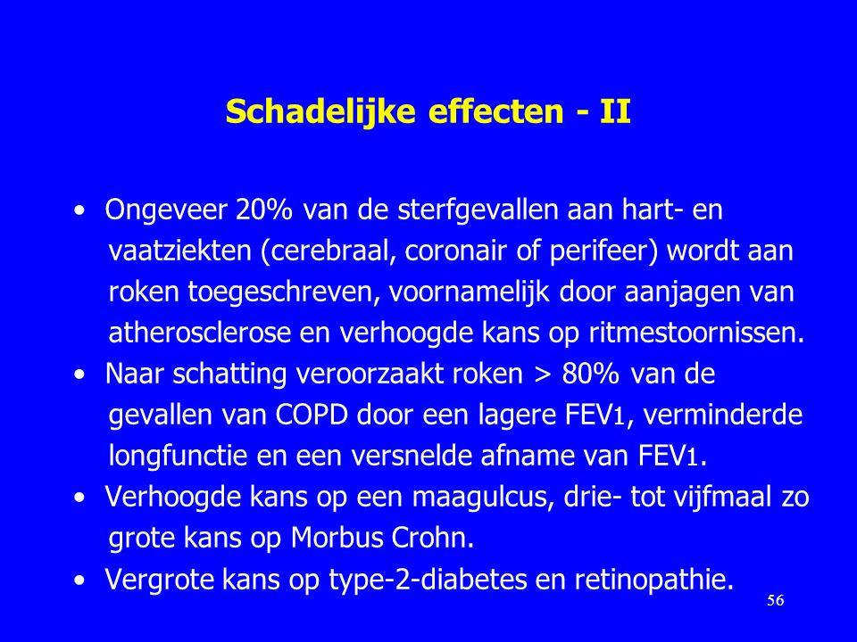 Schadelijke effecten - II Ongeveer 20% van de sterfgevallen aan hart- en vaatziekten (cerebraal, coronair of perifeer) wordt aan roken toegeschreven,