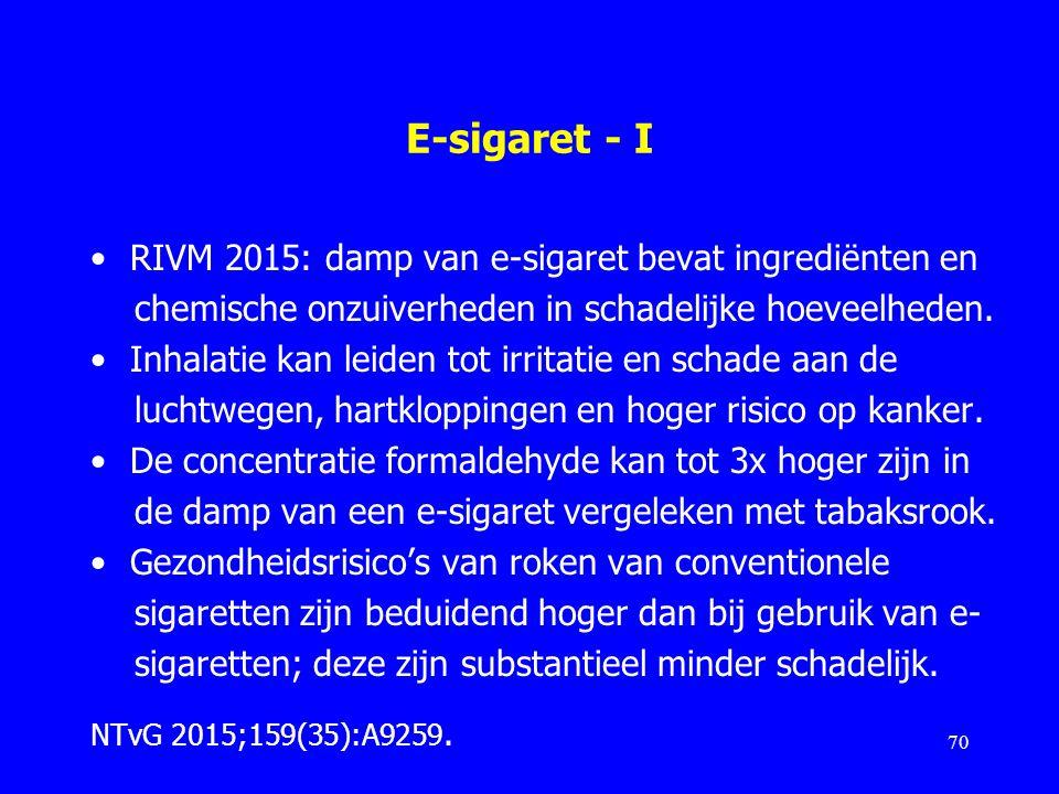 E-sigaret - I RIVM 2015: damp van e-sigaret bevat ingrediënten en chemische onzuiverheden in schadelijke hoeveelheden. Inhalatie kan leiden tot irrita