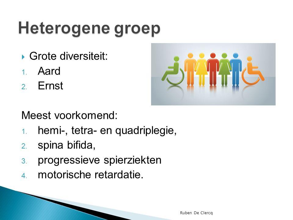 Grote diversiteit: 1.Aard 2. Ernst Meest voorkomend: 1.