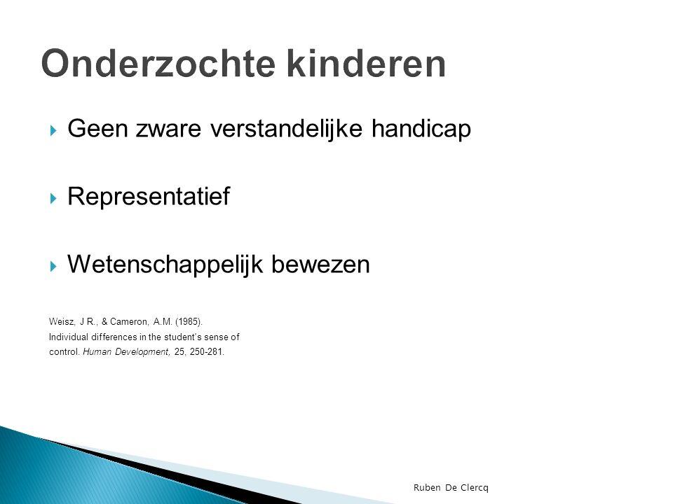  Geen zware verstandelijke handicap  Representatief  Wetenschappelijk bewezen Weisz, J R., & Cameron, A.M.