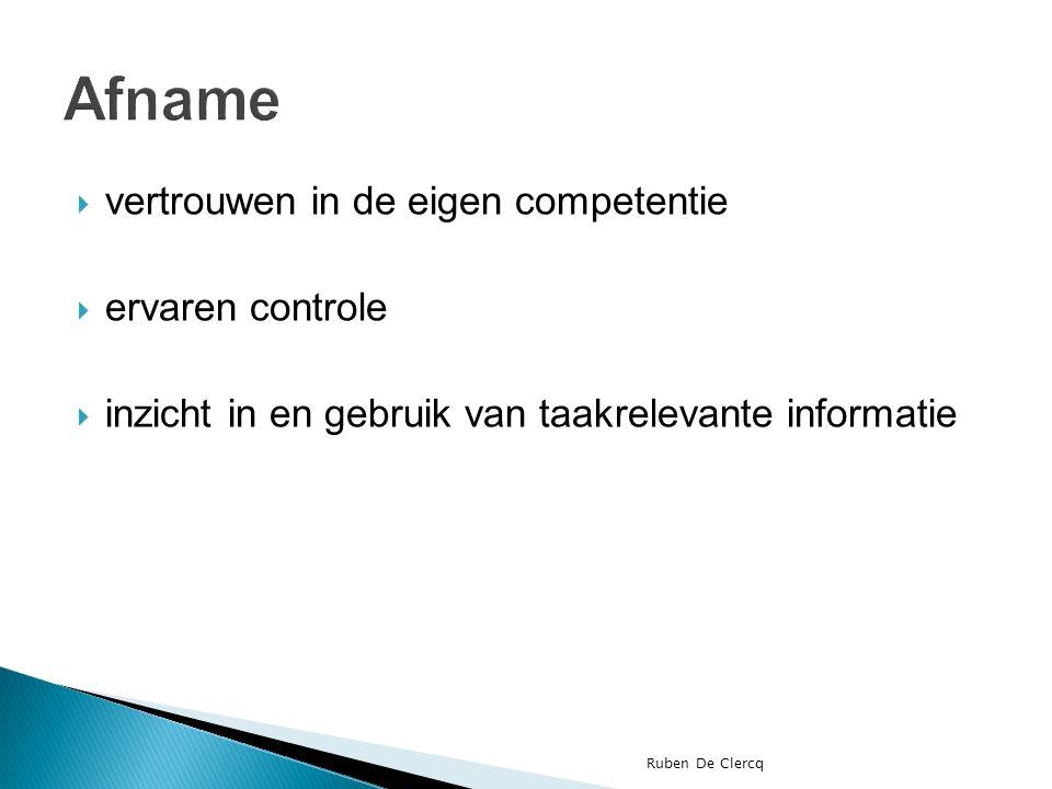  vertrouwen in de eigen competentie  ervaren controle  inzicht in en gebruik van taakrelevante informatie Ruben De Clercq
