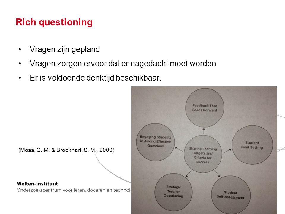 Rich questioning Vragen zijn gepland Vragen zorgen ervoor dat er nagedacht moet worden Er is voldoende denktijd beschikbaar.