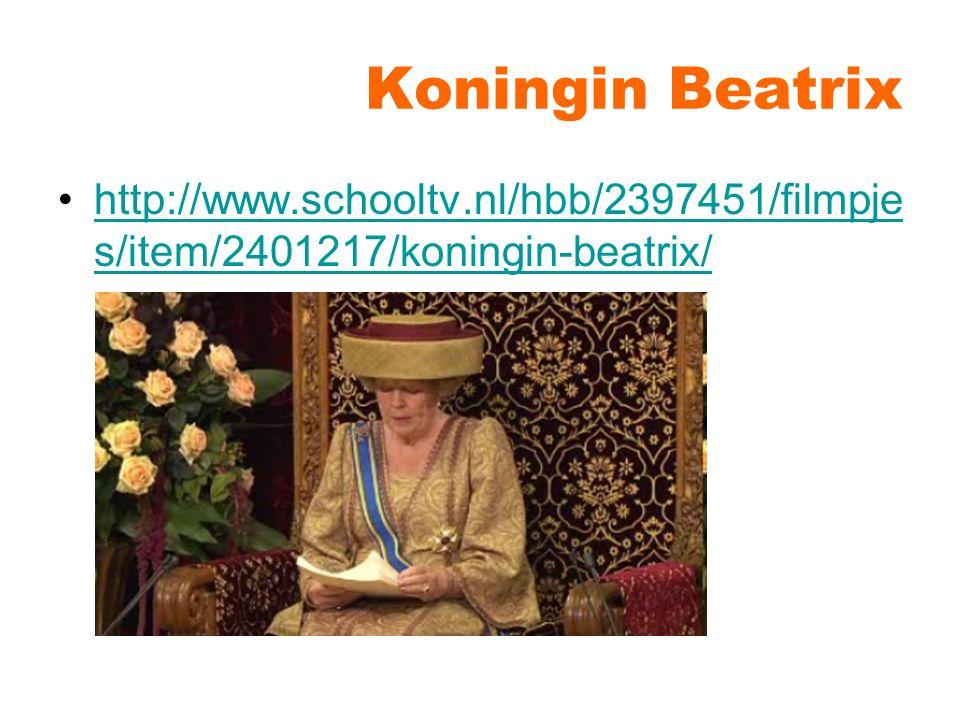 Koningin Beatrix http://www.schooltv.nl/hbb/2397451/filmpje s/item/2401217/koningin-beatrix/http://www.schooltv.nl/hbb/2397451/filmpje s/item/2401217/koningin-beatrix/