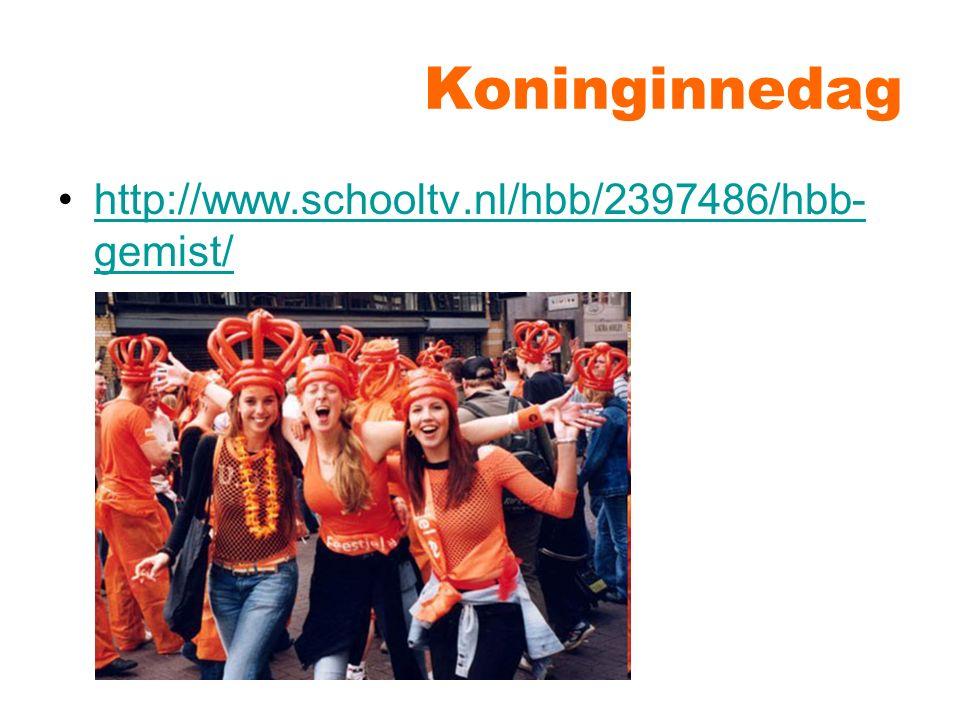 Koninginnedag http://www.schooltv.nl/hbb/2397486/hbb- gemist/http://www.schooltv.nl/hbb/2397486/hbb- gemist/
