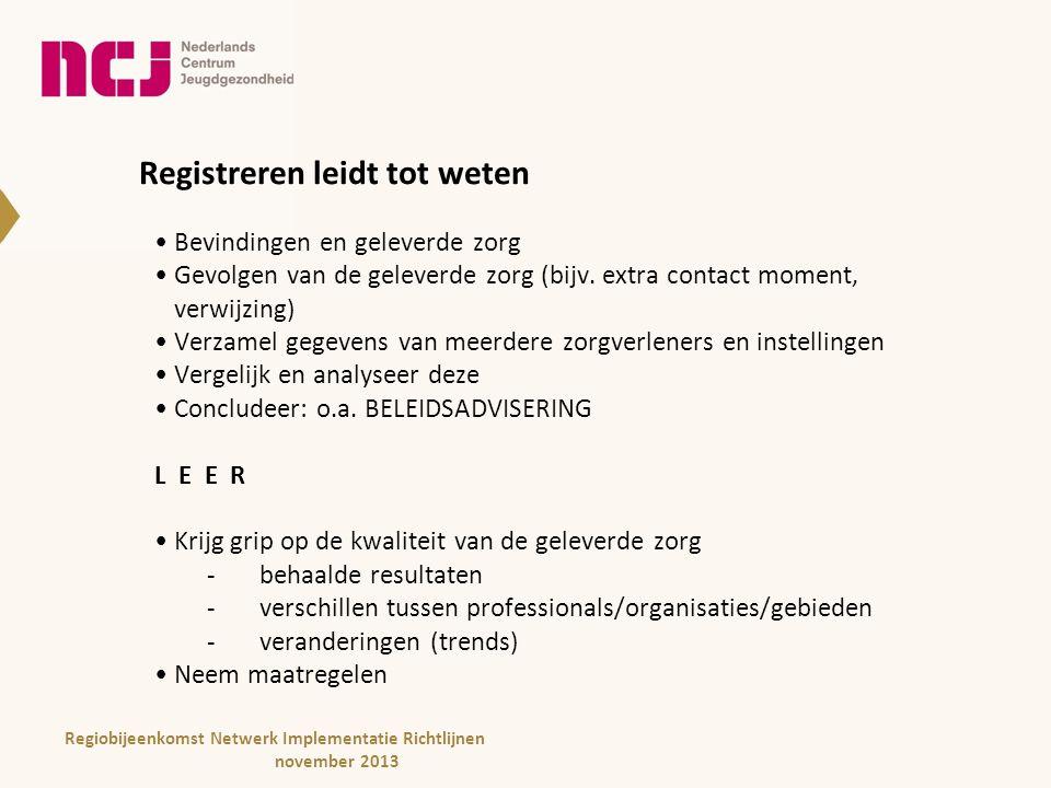 Voorwaarden Uniforme registratie, JGZ: conform Basisdataset JGZ -Dezelfde registratie -Over dezelfde bevinding -Op dezelfde manier -Op dezelfde plaats Zoveel mogelijk gestructureerd .