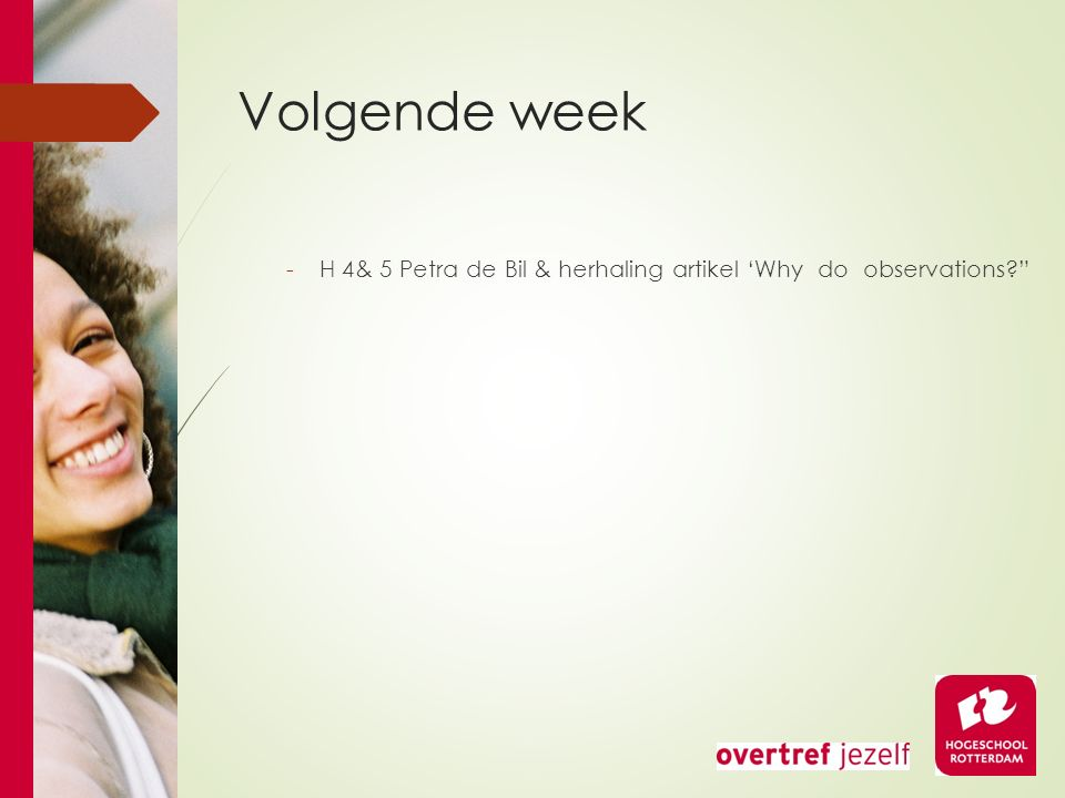 Volgende week -H 4& 5 Petra de Bil & herhaling artikel 'Why do observations?