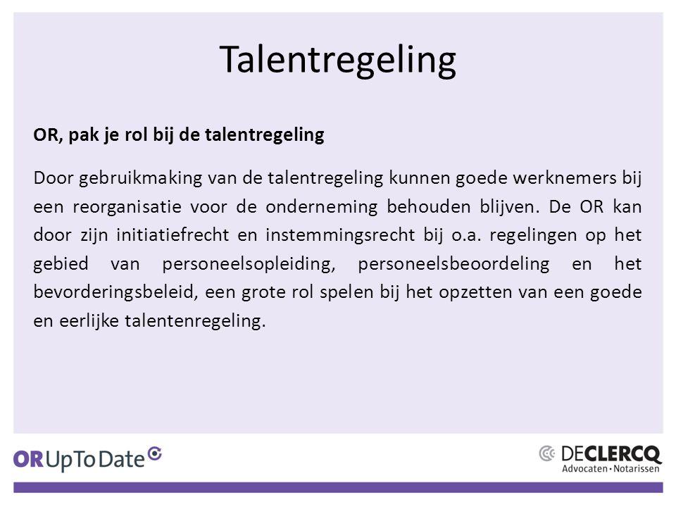 Talentregeling OR, pak je rol bij de talentregeling Door gebruikmaking van de talentregeling kunnen goede werknemers bij een reorganisatie voor de onderneming behouden blijven.