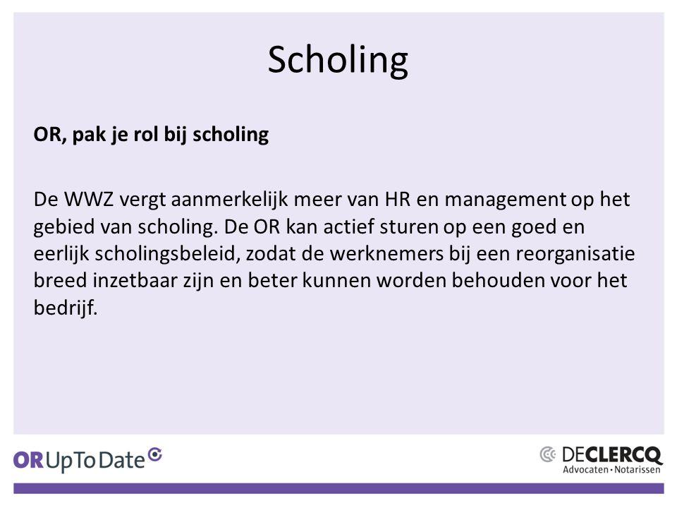 Scholing OR, pak je rol bij scholing De WWZ vergt aanmerkelijk meer van HR en management op het gebied van scholing.