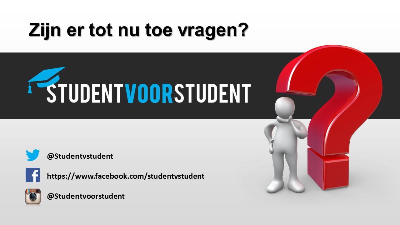 @Studentvstudent https://www.facebook.com/studentvstudent @Studentvoorstudent Zijn er tot nu toe vragen