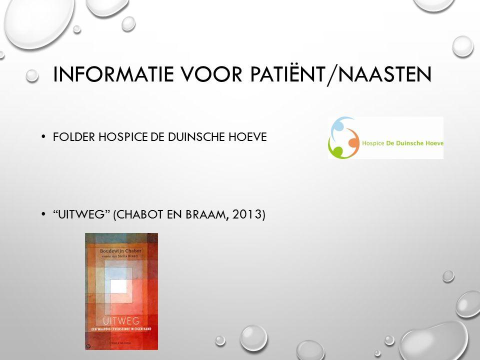 """INFORMATIE VOOR PATIËNT/NAASTEN FOLDER HOSPICE DE DUINSCHE HOEVE """"UITWEG"""" (CHABOT EN BRAAM, 2013)"""