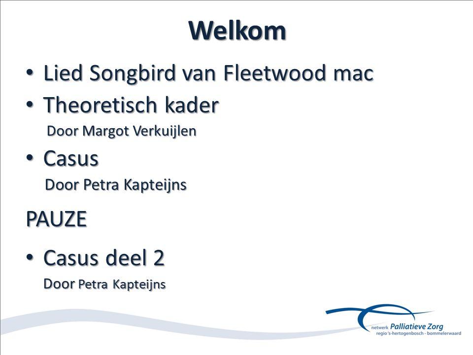 Welkom Lied Songbird van Fleetwood mac Lied Songbird van Fleetwood mac Theoretisch kader Theoretisch kader Door Margot Verkuijlen Door Margot Verkuijl