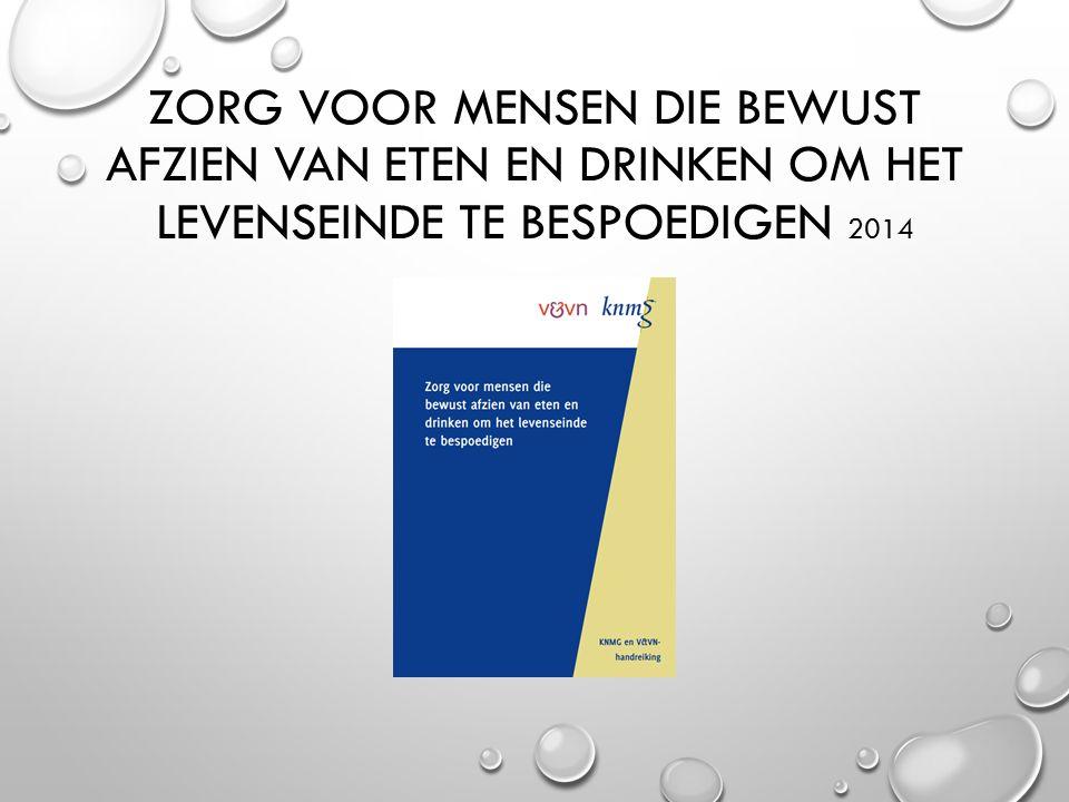 ZORG VOOR MENSEN DIE BEWUST AFZIEN VAN ETEN EN DRINKEN OM HET LEVENSEINDE TE BESPOEDIGEN 2014