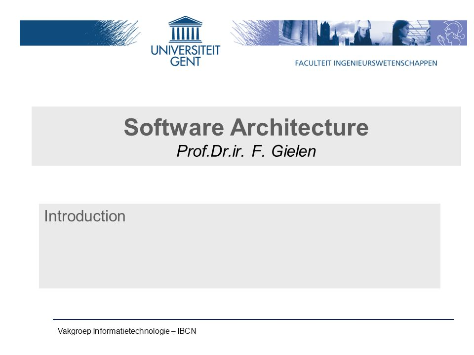 Vakgroep Informatietechnologie – Onderzoeksgroep IBCN p. 32 Architect a Doghouse