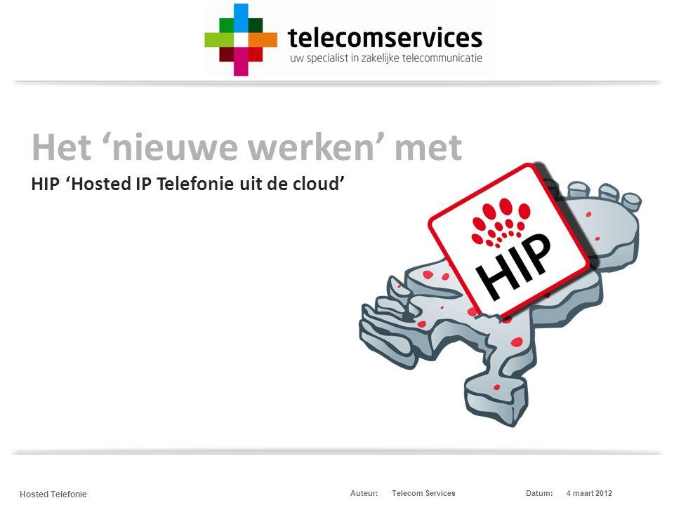 Telecom Services Hosted Telefonie Datum:4 maart 2012Auteur: Wie is: