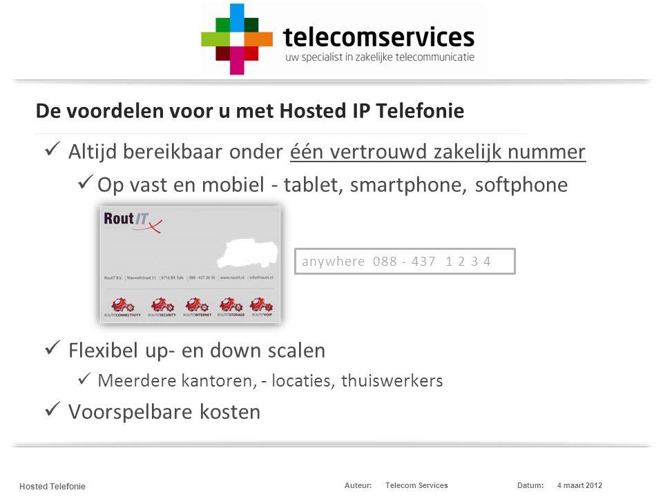 Telecom Services Hosted Telefonie Datum:4 maart 2012Auteur: Uw klant laagdrempelig en gemakkelijk in contact met uw bedrijf brengen.